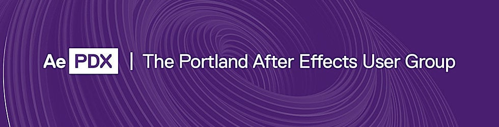 AEPDX / The Portland After Effects User Group