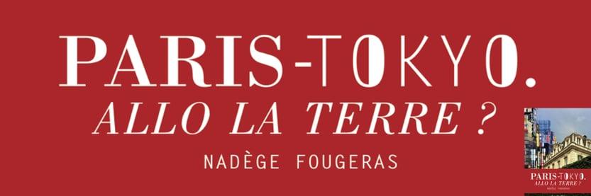 """[Livre/Guide] """"PARIS-TOKYO. ALLO LA TERRE ?"""" de Nadège Fougeras 141277_833"""