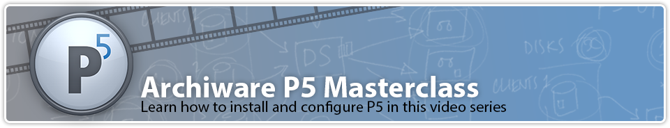 Archiware P5 Masterclass