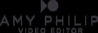 AMY PHILIP // FREELANCE VIDEO EDITOR