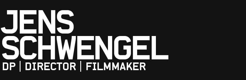 Jens Schwengel  |  DP | DIRECTOR | FILMMAKER
