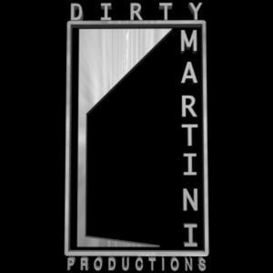 Profile picture for Dirty Martini Productions, Inc