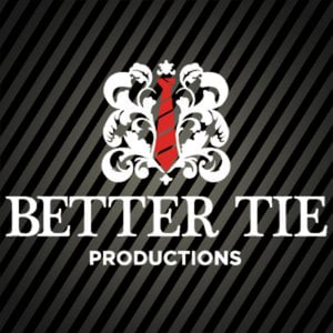 Profile picture for Better Tie Productions