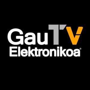 Profile picture for Gau Elektronikoa TV