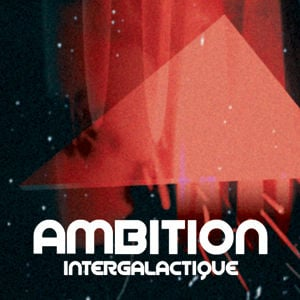 Profile picture for Ambition Intergalactique