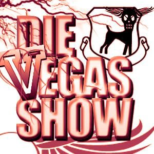 Profile picture for Die Vegas Show