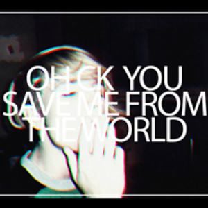 Profile picture for OH CK YOU SAVE ME FROM THE WORLD
