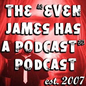 Profile picture for The Even James Has A Podcast Pod