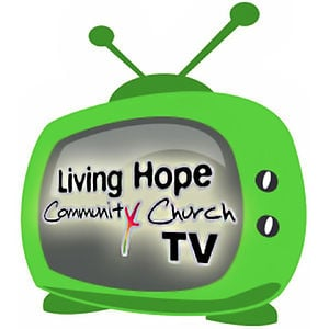 Profile picture for Living Hope Community Church TV