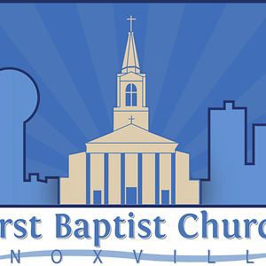Profile picture for First Baptist Church, Knoxville