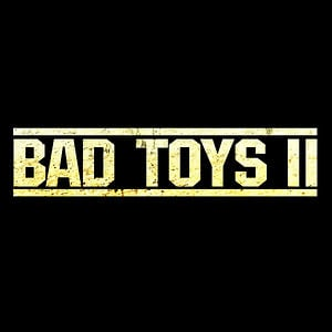 Profile picture for BAD TOYS II