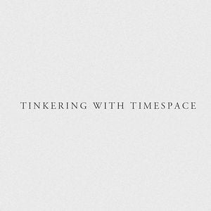 Profile picture for Tinkering With Timespace