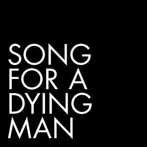 Profile picture for Song for a dying man