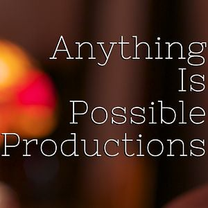 Profile picture for Anything Is Possible Productions