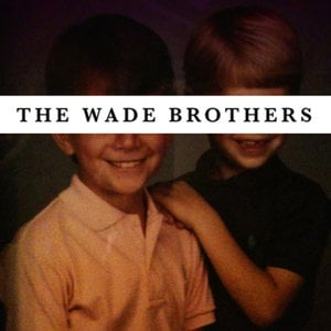 Profile picture for The Wade Brothers