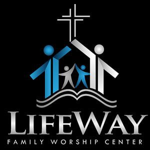 Profile picture for Lifeway Family Worship Center