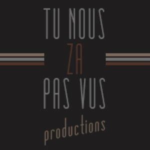Profile picture for Tu Nous ZA Pas Vus productions