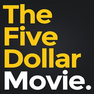 Profile picture for The Five Dollar Movie