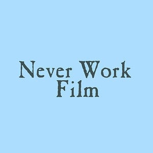 Profile picture for Never Work Film