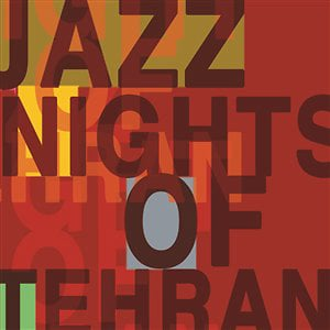 Profile picture for Jazz Nights of  Tehran
