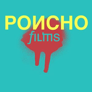 Profile picture for Poncho Films