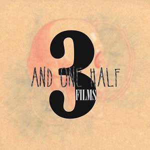 Profile picture for 3 And One Half Films