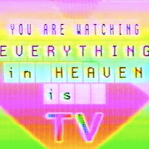 Profile picture for Everything in Heaven is TV