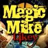 Magic Mike Likey
