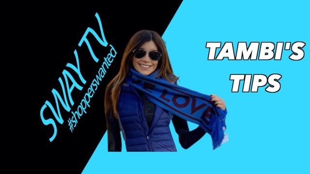 Tambi's Tips