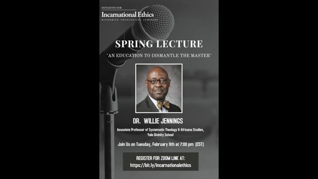 2021 Incarnational Ethics Spring Lecture