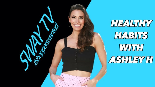 Healthy Habits With Ashley H