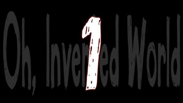 Oh, Inverted World -1- neighborhood#1