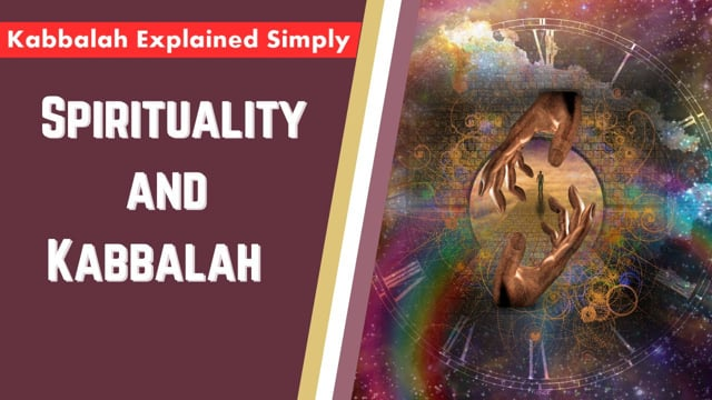 Spirituality and Kabbalah Explained Simply
