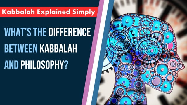 What's the Difference between Kabbalah and Philosophy