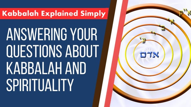 Answering Your Questions About Kabbalah and Spirituality