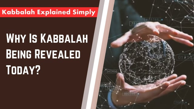 Why Is Kabbalah Being Revealed Today