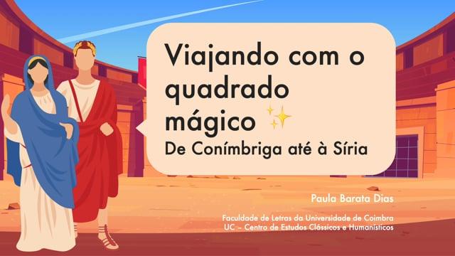Viajando com o quadrado mágico. De Conímbriga até à Síria (only in Portuguese)