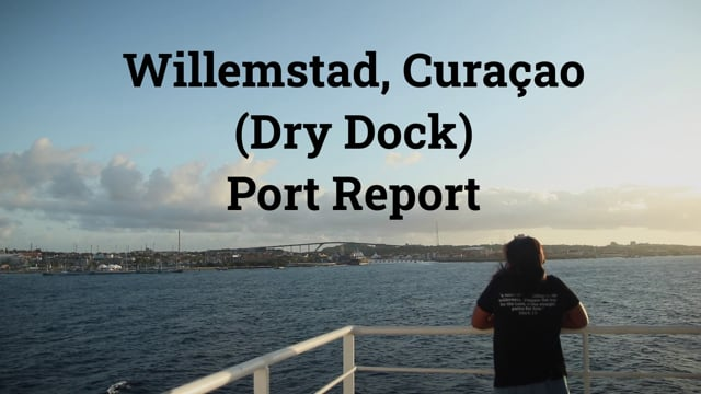 Willemstad, Curaçao - Port Report