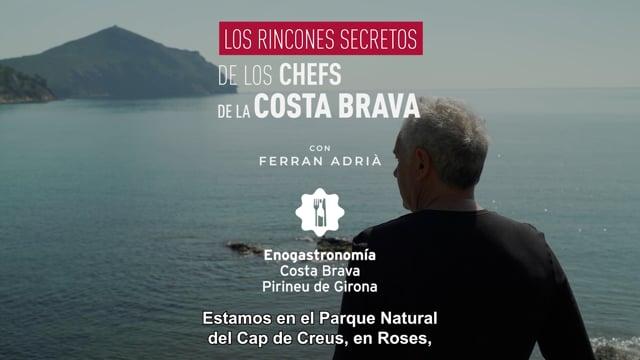 Los rincones secretos de los chefs de la Costa Brava con Ferran Adrià