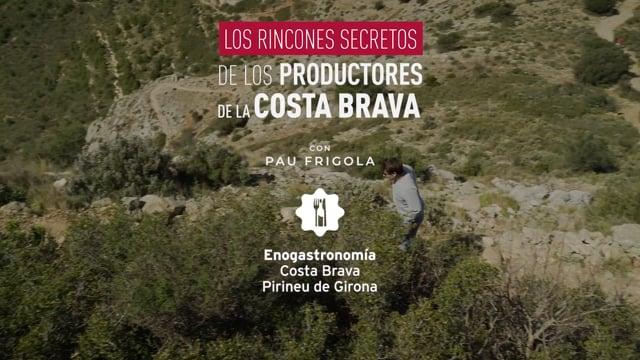 Los rincones secretos de los productores de la Costa Brava con Pau Frigola