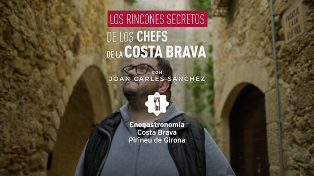 Los rincones secretos de los chefs de la Costa Brava con Joan Carles Sánchez