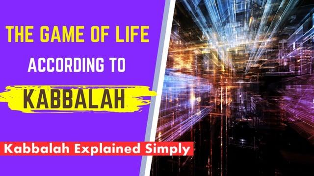 The Game of Life According to Kabbalah