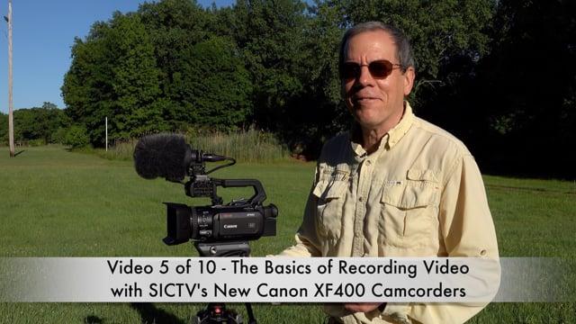 SICTV Instructional Video 5 of 10 - Basics of Recording VIDEO using SICTV's Canon XF400 Camcorders