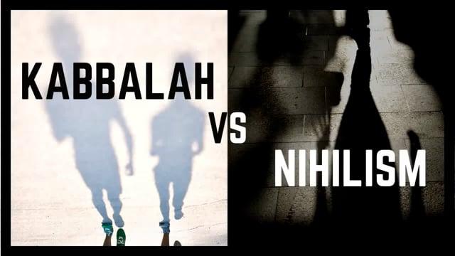 KABBALAH vs NIHILISM