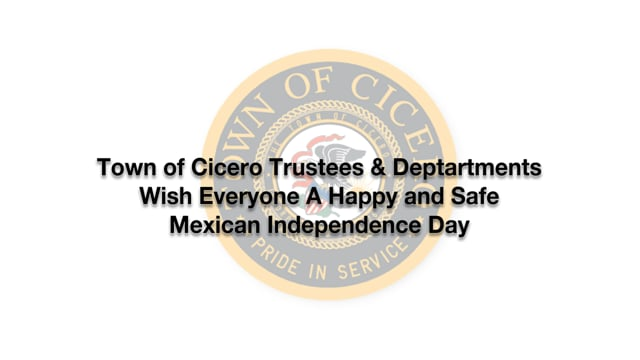 Cicero Trustees & Depts Wish Everyone A Happy & Safe Mexican Independence Day