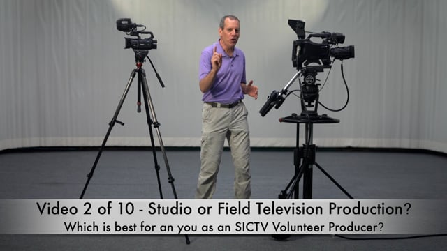 Video 2 - Studio or Field Production? Which is best for you as an SICTV Volunteer Producer?