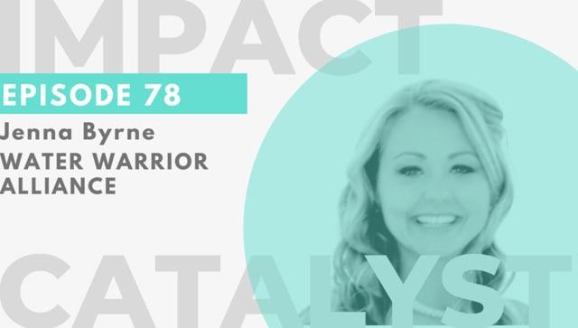 Ep 78 – Water Warrior Alliance
