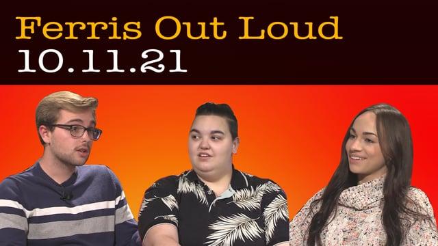 Ferris Out Loud 10.11.21