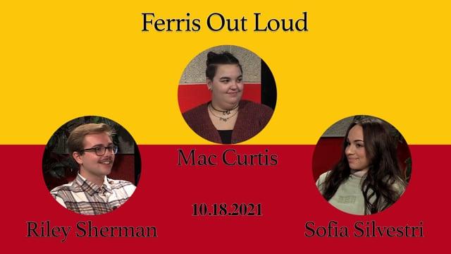 Ferris Out Loud 10.18.21