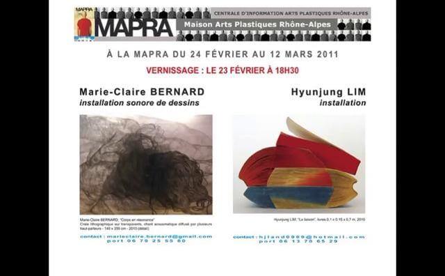 MAPRA 24 février au 12 mars 2011  MARIE-CLAIRE BERNARD & HYUNJUNG LIM